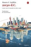 2030 d.C. Come sarà il mondo tra dieci anni Ebook di Guillén Mauro F.
