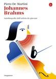 Johannes Brahms. Autobiografia dell'artista da giovane Ebook di  Piero De Martini