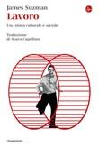 Lavoro. Una storia culturale e sociale Ebook di  James Suzman