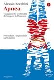 Apnea. Viaggio nelle profondità del corpo e dell'oceano Ebook di  Alessia Zecchini