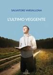 L'ultimo veggente Libro di  Salvatore Varsallona