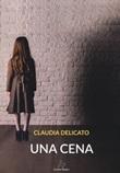Una cena Libro di  Claudia Delicato