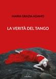 La verità del tango Libro di  Maria Grazia Adamo