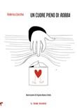 Un cuore pieno di «robba» Libro di  Federica Zacchia