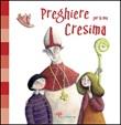 Preghiere per la mia Cresima. Ediz. illustrata Libro di  Silvia Vecchini