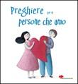Preghiere per le persone che amo Libro di  Martina Peluso, Silvia Vecchini