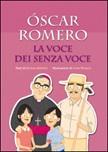 Óscar Romero. La voce dei senza voce