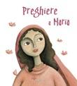Preghiere a Maria Libro di  Francesca Fabris