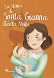 La storia di santa Gianna Beretta Molla Libro di  Antonella Pandini