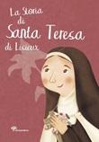 La storia di santa Teresa di Lisieux Libro di  Antonella Pandini