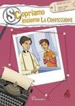 Scopriamo insieme la confessione Libro di  Antonella Pandini, Irene Penazzi