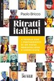 Ritratti italiani. A tavola con i protagonisti di un Paese meraviglioso e complicato Libro di  Paolo Bricco