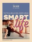 Smart life. Tutto il bello del dopo virus Ebook di