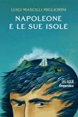 Napoleone e le sue isole Ebook di  Luigi Mascilli Migliorini