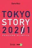 Tokyo story 2021. Passione olimpica Ebook di  Dario Ricci