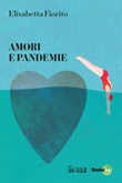Amori e pandemie Ebook di  Elisabetta Fiorito