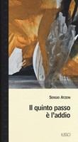Il quinto passo è l'addio Libro di  Sergio Atzeni