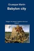 Babylon city Ebook di  Giuseppe De Benedictis