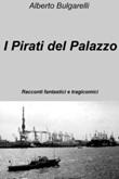I pirati del palazzo Ebook di  Alberto Bulgarelli