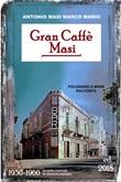 Gran caffè Masi. Polignano a Mare racconta Ebook di  Antonio Marco Mario Masi