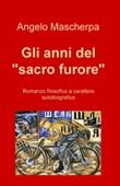 Gli anni del «sacro furore» Ebook di  Angelo Mascherpa