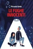 Le fughe innocenti Ebook di  Riccardo Guida