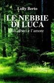 Le nebbie di Luca Ebook di  Lolly Berto