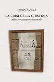 La crisi della giustizia. Pillole per una riforma sostenibile Ebook di  Fausto Maniàci