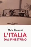 L' Italia dal finestrino Ebook di  Marta Giovannini