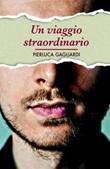 Un viaggio straordinario Ebook di  Pierluca Gagliardi