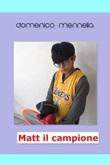Matt il campione Ebook di  Domenico Mennella