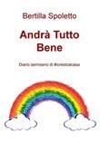 Andrà tutto bene. Diario semiserio di #iorestoacasa Ebook di  Bertilla Spoletto