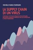 La supply chain di un virus. Strategie e tattiche operative per costruire una nuova finanza d'impresa con cui affrontare il virus finanziario Ebook di  Michele Maria Tammaro