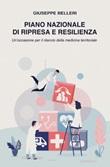 Piano nazionale di ripresa e resilienza. Un'occasione per il rilancio della medicina territoriale Ebook di  Giuseppe Belleri