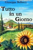 Tutto in un giorno Ebook di  Giuseppe Bellucci