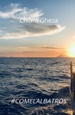 #comelalbatros Ebook di  Chiara Gheza
