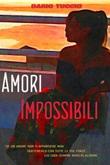 Amori impossibili Ebook di  Dario Tuccio