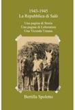 1943-1945 La Repubblica di Salò. Una pagina di storia. Una pagina di letteratura. Una vicenda umana Ebook di  Bertilla Spoletto