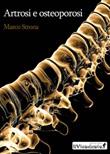 Artrosi e osteoporosi Libro di  Marco Strona