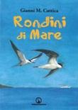 Rondini di mare. Romanzo d'amore e d'avventura Libro di  Gianni Michele Cuttica