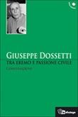 Tra eremo e passione civile. Conversazioni Libro di  Giuseppe Dossetti