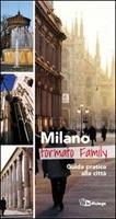 Milano formato family. Guida pratica alla città. Ediz. multilignue Libro di