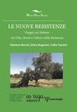 Le nuove resistenze. Viaggio nel Salento tra cibo, storie e cultura della relazione Libro di  Gianluca Bocchi, Silvia Mugnaini, Tullia Toscani