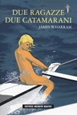 Due ragazze due catamarani Libro di  James Wharram