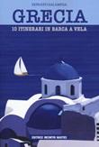 Grecia. 10 itinerari in barca a vela Libro di  Donato Salamina