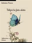 Tulipà la fata alata Ebook di  Antonina Brusca, Antonina Brusca