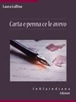 Carta e penna ce le avevo Ebook di  Laura Gallina, Laura Gallina