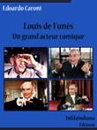 Louis de Funès. Un grand acteur comique Ebook di  Edoardo Caroni, Edoardo Caroni