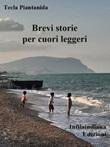 Brevi storie per cuori leggeri Ebook di  Tecla Piantanida