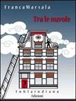 Tra le nuvole Ebook di  Franca Marsala, Franca Marsala